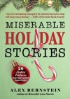 Miserable Holiday Stories: 20 Festive Failures That Are Worse Than Yours! Cover Image