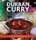 Durban Curry: So Much of Flavour People, Places & Secret Recipes Cover Image