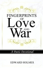 Fingerprints of Love and War: A Poetic Devotional Cover Image