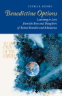 Benedictine Options: Learning to Live from the Sons and Daughters of Saints Benedict and Scholastica Cover Image