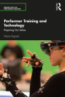 Performer Training and Technology: Preparing Our Selves (Perspectives on Performer Training) Cover Image