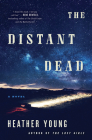 The Distant Dead: A Novel Cover Image