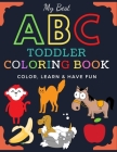 My Best ABC Toddler Coloring Book - Big Activity animal Workbook for Toddlers & Kids ages 3-8: An Activity Coloring Book for Toddlers and Preschool Ki Cover Image