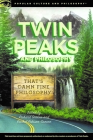 Twin Peaks and Philosophy: That's Damn Fine Philosophy! (Popular Culture and Philosophy #119) Cover Image