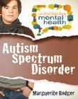 Autism Spectrum Disorder (Understanding Mental Health) Cover Image