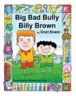 Big Bad Bully Billy Brown Cover Image