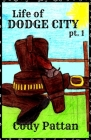 Life of Dodge City: pt. 1 Cover Image