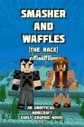 Smasher and Waffles: The Race: An Unofficial Minecraft Early Graphic Novel Cover Image