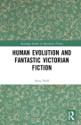 Human Evolution and Fantastic Victorian Fiction Cover Image