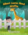 Gilbert Learns about Giraffes Cover Image