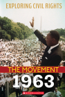 Exploring Civil Rights: The Movement: 1963 Cover Image