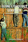 Raising a Forerunner Generation: Children with a Passion for Jesus Cover Image