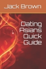 Dating Asians Quick Guide Cover Image