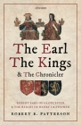 The Earl, the Kings, and the Chronicler: Robert Earl of Gloucester and the Reigns of Henry I and Stephen Cover Image