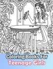 Coloring Books For Teenage Girls: Gorgeous Hair Style, Cool, Cute Designs, Coloring Book For Girls, Kids, Teen Girls, Older Girls, Tweens, Teenagers, Cover Image