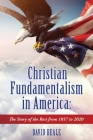 Christian Fundamentalism in America: The Story of the Rest from 1857 to 2020 Cover Image