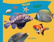 The Ocean Fishes: Discover the Facts about Sea Creatures with Your Child Cover Image