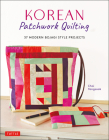 Korean Patchwork Quilting: 37 Modern Bojagi Style Projects Cover Image