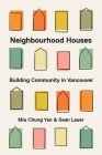 Neighbourhood Houses: Building Community in Vancouver Cover Image
