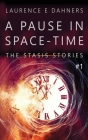 A Pause in Space-Time (A Stasis Story #1) Cover Image