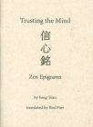 Trusting the Mind: Zen Epigrams Cover Image