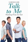 Talk To Me: Thinking From the End Cover Image