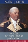 The Story of Commodore John Barry (Esprios Classics) Cover Image