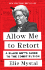 Allow Me to Retort: A Black Guy's Guide to the Constitution Cover Image