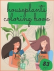Houseplants Coloring Book: Urban Jungle Stress Relieving Plant Cactus And Succulents Botanicals Relaxation Cover Image