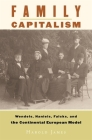 Family Capitalism: Wendels, Haniels, Falcks, and the Continental European Model Cover Image
