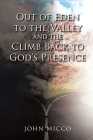 Out of Eden to the Valley and the Climb Back to God's Presence Cover Image