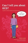Can I Tell You about Ocd?: A Guide for Friends, Family and Professionals (Can I Tell You About...?) Cover Image