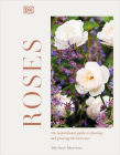 Roses: Discover Their Potential Choose the Best Grow with Confidence Cover Image