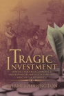 Tragic Investment: How Race Sabotages Communities and Jeopardizes America's Future-And What We Can Do About It Cover Image