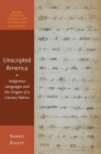 Unscripted America: Indigenous Languages and the Origins of a Literary Nation (Oxford Studies in American Literary History) Cover Image