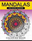 Mandalas And More Desing Coloring Book: Mandala, Flower, Animal and Doodle Cover Image
