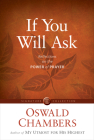 If You Will Ask: Reflections on the Power of Prayer (Signature Collection) Cover Image
