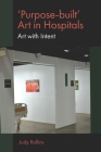 'purpose-Built' Art in Hospitals: Art with Intent Cover Image