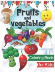 Fruits and Vegetables Coloring Book: Food Basket for Kids & Toddlers with Names Learn and Fun - Mixed Fruit Gift Set Cover Image