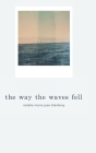 The way the waves fell Cover Image