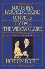 Roots in a Parched Ground, Convicts, Lily Dale, the Widow Claire: Four Plays from the Orphans' Home Cycle Cover Image