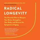 Radical Longevity Lib/E: The Powerful Plan to Sharpen Your Brain, Strengthen Your Body, and Reverse the Symptoms of Aging Cover Image