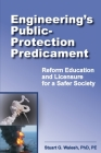 Engineering's Public-Protection Predicament: Reform Education and Licensure for a Safer Society Cover Image