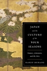 Japan and the Culture of the Four Seasons: Nature, Literature, and the Arts Cover Image