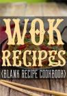 Wok Recipes: Blank Recipe Journal Cookbook Cover Image