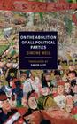 On the Abolition of All Political Parties (NYRB Classics) Cover Image