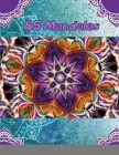 85 Mandalas: An Adult Coloring Book Featuring 85 of the World's Most Beautiful Mandalas for Stress Relief and Relaxation Cover Image