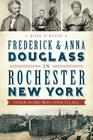 Frederick & Anna Douglass in Rochester, New York: Their Home Was Open to All Cover Image