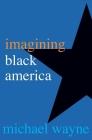 Imagining Black America Cover Image