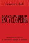 Asian Horror Encyclopedia: Asian Horror Culture in Literature, Manga, and Folklore Cover Image